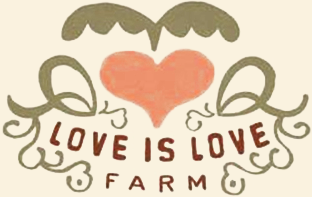 Love is Love Farm at Gaia Gardens